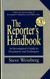 The Reporter's Handbook: An Investigator's Guide To Documents and Techniques - Steve Weinberg