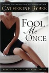 Fool Me Once (First Wives Series) - Catherine Bybee