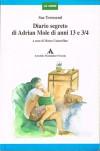 Il diario segreto di Adrian Mole: Mitico adolescente incasinato di anni 13 e 3/4 - Sue Townsend, Carlo Brera