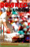 Downed Under: The Ashes in Australia 2006-2007 - Gideon Haigh