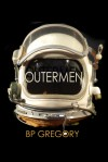 Outermen - B.P. Gregory