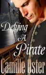 Defying a Pirate - Camille Oster