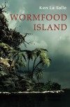 Wormfood Island - Ken La Salle