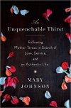 An Unquenchable Thirst: One Woman's Extraordinary Journey of Faith, Hope, and Clarity - Mary  Johnson