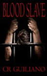Blood Slave - C.R. Guiliano