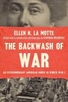 The Backwash of War: An American Classic and Other Essays - Ellen N. La Motte