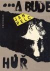 ...a bude hůř: Román o třech dílech - Jan Pelc