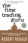 The Time Trading Guru - Robert  Renaud
