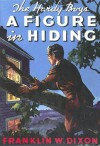 A Figure in Hiding - Franklin W. Dixon, Paul Laune, Stratemeyer Syndicate, Leslie McFarlane