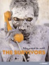 The Survivors: Tribes Around the World - Hendrik Neubauer