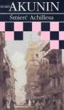 Śmierć Achillesa - Boris Akunin, Jerzy Czech