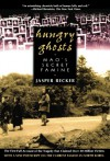 Hungry Ghosts: Mao's Secret Famine - Jasper Becker