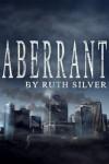 Aberrant (Aberrant #1) - Ruth  Silver