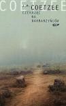 Czekając na barbarzyńców - Coetzee John Maxwell