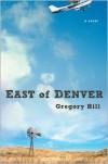 East of Denver - Gregory Hill
