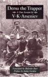 Dersu the Trapper (Recovered Classics) - V. K. Arsen'ev;V. K. Arseniev