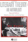 Literary Theory: An Anthology - Julie Rivkin