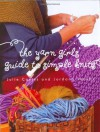The Yarn Girls' Guide to Simple Knits - Julie Carles, Jordana Jacobs
