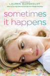 Sometimes It Happens - Lauren Barnholdt