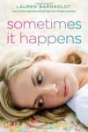 Sometimes It Happens - Lauren Barnholdt