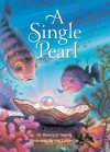 A Single Pearl - Donna Jo Napoli, Jim LaMarche