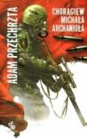 Chorągiew Michała Archanioła - Adam Przechrzta