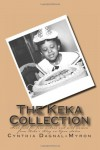 The Keka Collection - Cynthia M. Dagnal-Myron