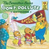 The Berenstain Bears Don't Pollute (Anymore) - Stan Berenstain;Jan Berenstain
