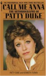 Call Me Anna: The Autobiography of Patty Duke - Patty Duke