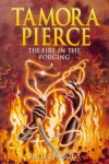 The Fire in the Forging  - Tamora Pierce