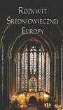 Rozkwit średniowiecznej Europy - Henryk Samsonowicz