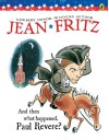 And Then What Happened, Paul Revere? (Paperstar) - Jean Fritz