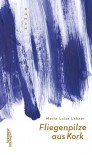 Fliegenpilze aus Kork - Marie Luise Lehner