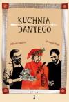 Kuchnia Dantego - Paweł Bravo, Leonardo Masi, Alfredo Boscolo