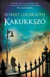 Kakukkszó - Robert Galbraith