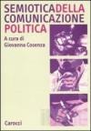 Semiotica della comunicazione politica - Giovanna Cosenza