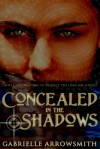 Concealed in the Shadows - Gabrielle Arrowsmith
