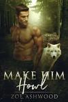 Make Him Howl - Zoe Ashwood