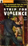 Strip for Violence - Ed Lacy, PlanetMonk Books
