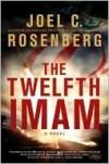 The Twelfth Imam - Joel C. Rosenberg