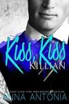 Kiss, Kiss Killian (Killian and Lucy Book 1) - Anna Antonia