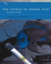 The Genesis of Animal Play: Testing the Limits (A Bradford Book) (Bradford Books) - Gordon M. Burghardt, Brian Sutton-Smith