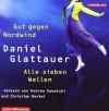Gut gegen Nordwind / Alle sieben Wellen - Daniel Glattauer