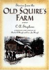 Stories from the Old Squire's Farm - C.A. Stephens