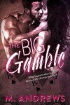 The Big Gamble - M. Andrews