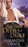 Lady Vivian Defies a Duke (Beau Monde #4) - Samantha Grace