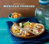 Quick & Easy Mexican Cooking: More Than 80 Everyday Recipes (Quick & Easy (Chronicle Books)) - Cecilia Hae-Jin Lee, Leigh Beisch