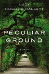 Peculiar Ground: A Novel - Lucy Hughes-Hallett