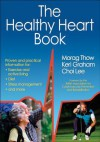 The Healthy Heart Book - Morag Thow, Keri Graham, Choi Lee