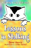 Lessons in Stalking... Adjusting to Life with Cats - Dena Harris